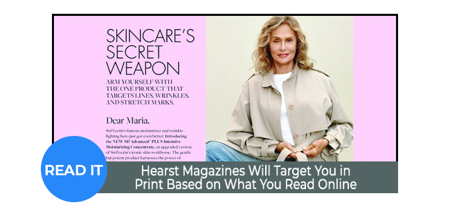 Hearst Magazines Will Target You in Print Based on What You Read Online