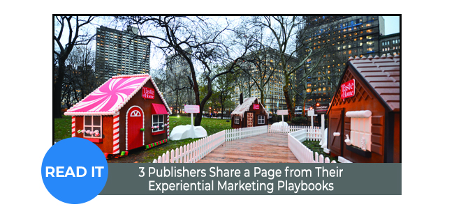 3 Publishers Share a Page from Their Experiential Marketing Playbooks