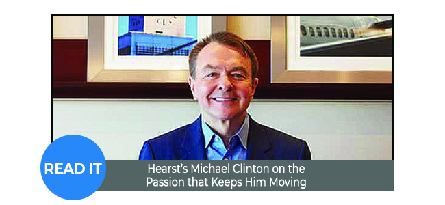 Hearst's Michael Clinton on the Passion that Keeps Him Moving
