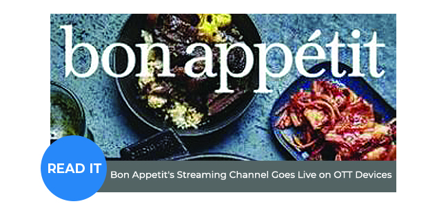 Bon Appetit's Streaming Channel Goes Live on OTT Devices