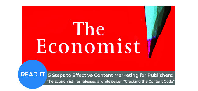 5 Key Steps to Effective Content Marketing for Publishers, from The Economist