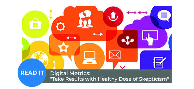 "Digital Metrics: ""Take Results with Healthy Dose of Skepticism"""