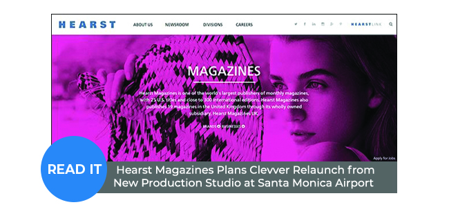 Hearst Magazines Plans Clevver Relaunch from New Production Studio at Santa Monica Airport (EXCLUSIVE)