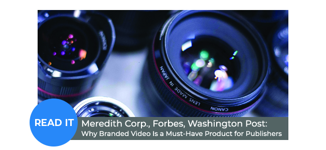 Meredith Corp., Washington Post: Why Branded Video Is a Must-Have Product for Publishers